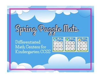 Spring Puzzle Mats (Differentiated Kinder CCSS Math Center