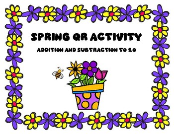 Spring QR Activity Addition and Subtraction to 10
