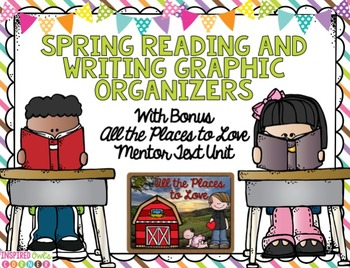 Spring Reading and Writing Graphic Organizers and All the