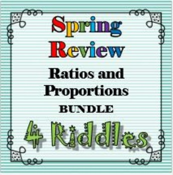 Spring Review 4 Riddle Bundle Ratios and Proportions Math+