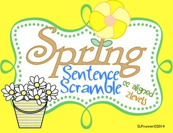 Spring Sentence Scramble!  Two Levels