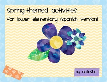 Spring-Themed Activities for Lower Elementary (Spanish Version)