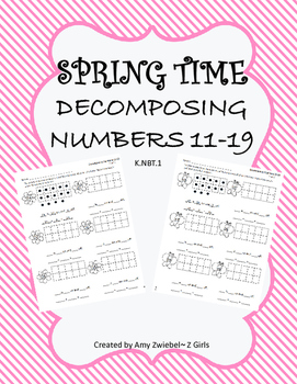 Spring Time Decomposing Numbers 11-19 K.NBT.1