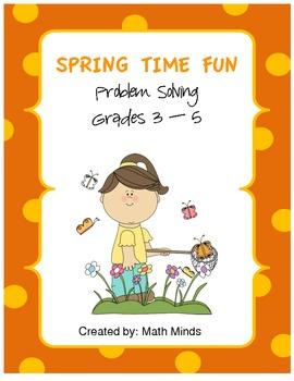 Spring Time Fun Problem Solving Grades 3 - 5