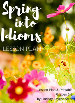 Spring Time Idioms - Language Arts Lesson
