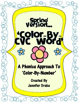 Spring Version 'Color By CVC Word' ~A Phonics Approach To