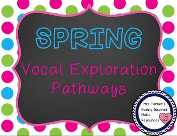 Spring Vocal Exploration Pathways