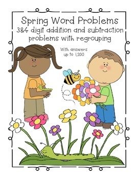 Spring Word Problems with 3 & 4 Digit Add. & Sub. w/ Regrouping