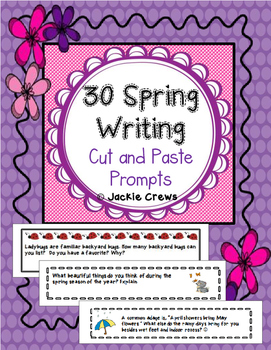 30 Spring Writing Cut and Paste Journal Prompts Full Product