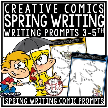 Spring Writing Prompts - Comic Writing 3rd Grade, 4th Grad