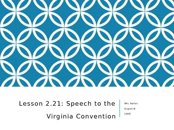 SpringBoard Grade 11 Lesson 2.21: Speech to the Virginia C