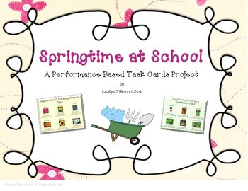 Springtime at School:  Performance Based Task Cards for Ar