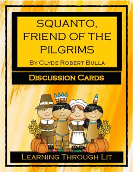 SQUANTO: FRIEND OF THE PILGRIMS - Discussion Cards by Learning Through Lit