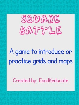Square Battle- Grid and Map practice