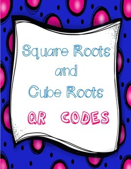 Square Roots and Cube Roots QR Codes
