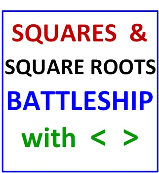 Squares & Square Roots Battleship (with Less Than Greater Than)