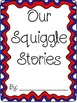 Squiggle Stories: A Class Book