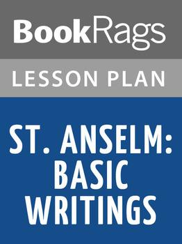 St. Anselm: Basic Writings Lesson Plans