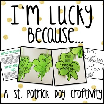 St. Patrick's Day Shamrock Craftivity - I'm LUCKY Because...