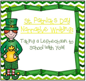 Narrative Writing for St. Patrick's Day ~ Taking a Leprech