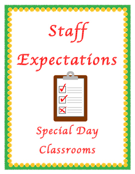 Staff Expectations: Special Day Classrooms.