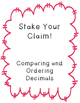 Stake Your Claim- Comparing Decimals TEKS 5.2B