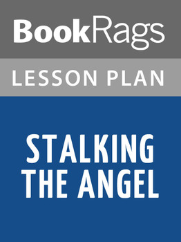 Stalking the Angel Lesson Plans