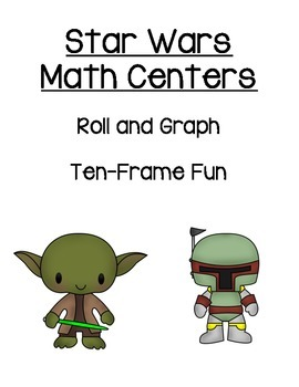 Star Wars Math Centers 10 Frame, Graphing, Comparing Numbers