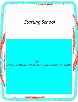 Starting School Novel Unit with Literary and Grammar Activities