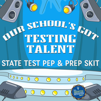 State Test Prep Talent Show Skit