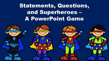 Statements, Questions, and Superheroes - A PowerPoint Game