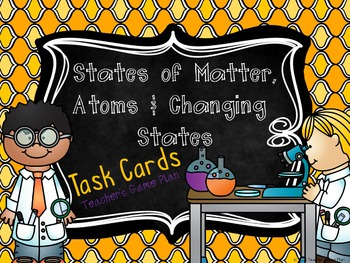 States of Matter, Atoms, and Changing States Task Cards