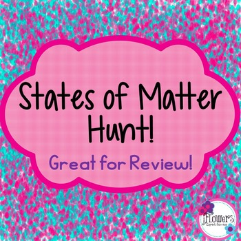 States of Matter Hunt! Great for Reveiw!