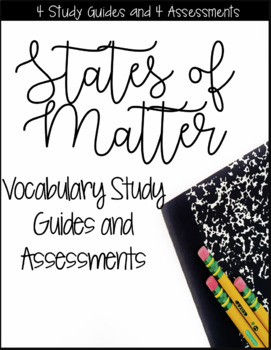 States of Matter Quizzes and Study Guides for Weekly Assessment