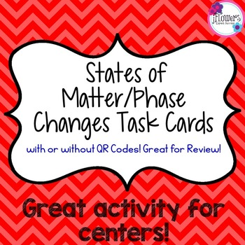 States of Matter/Phase Changes Task Cards with QR Codes!
