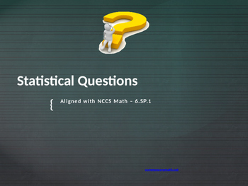 Statistical Questions Interactive Presentation - 6.SP.1