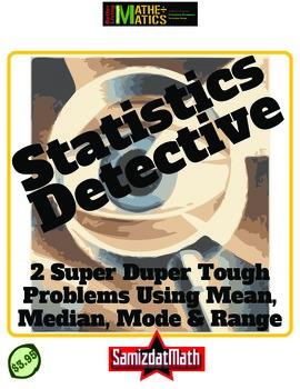 Statistics Detective: 2 super-tough problems using mean, m