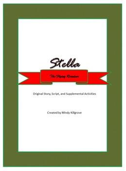 Stella: The Flying Reindeer: Original Story and Play Script