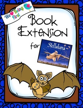 Stellaluna  Book Extension K-2