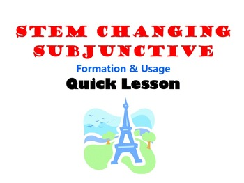 Stem Changing Subjunctive, Formation and Usage: French Qui