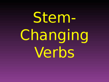 Stem Changing Verbs in Spanish PowerPoint