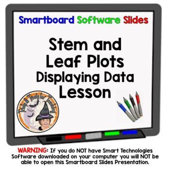 Stem and Leaf Plots Smartboard Lesson Stem & Leaf Plots