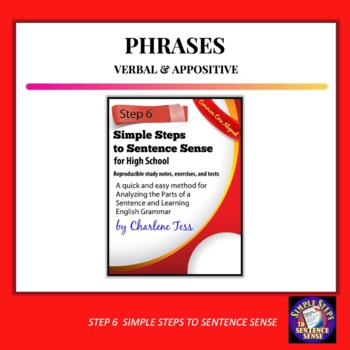 Step Six Verbal and Appositive Phrases Simple Steps to Sen