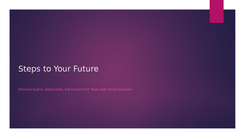 Steps To Your Future: Entrance Exams, Applications, Financ
