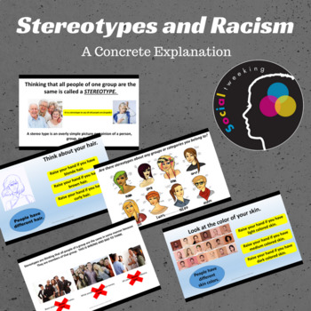 Stereotypes and Racism: a concrete explanation; social skills