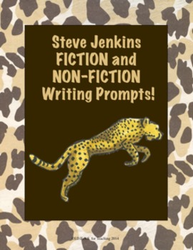 Steve Jenkins Fiction and Nonfiction Writing Prompts (CCSS