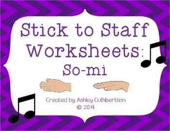 Stick to Staff Worksheets:  So Mi