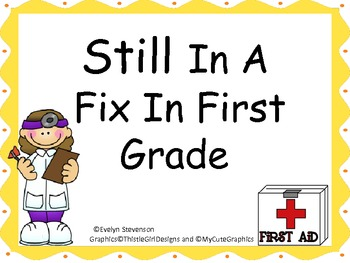 Still In a Fix in First Grade