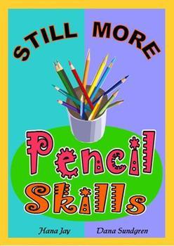 Still More Pencil Skills