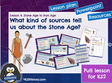 Stone Age to Iron Age Lesson 3 : Objects and Evidence